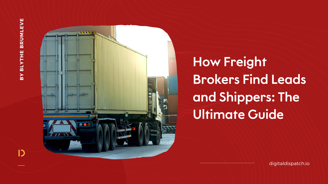 How Freight Brokers Find Leads and Shippers: The Ultimate Guide