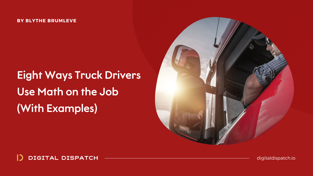 Eight Ways Truck Drivers Use Math on the Job (With Examples)
