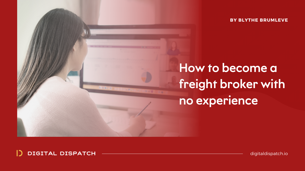 How to Become a Freight Broker with No Experience [Free Guide]