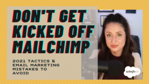 Don't Get Kicked Off Mailchimp: Email Marketing Tactics for 2021