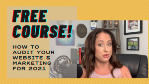 FREE Course: Plan for 2021 with 'How To Audit Your Website'